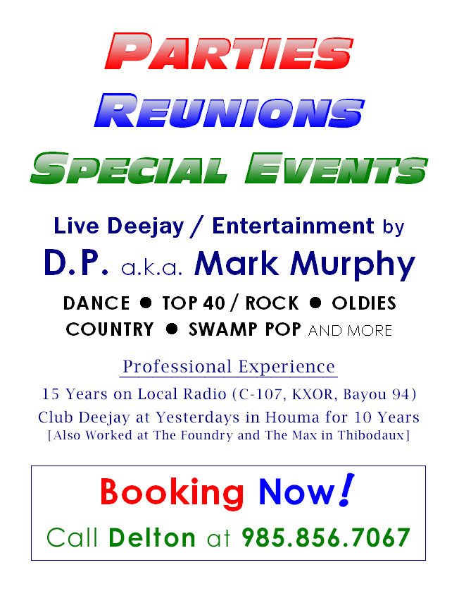 Make your next event AWESOME, FUN, and UNFORGETTABLE! Call D.P. at (985) 856-7067